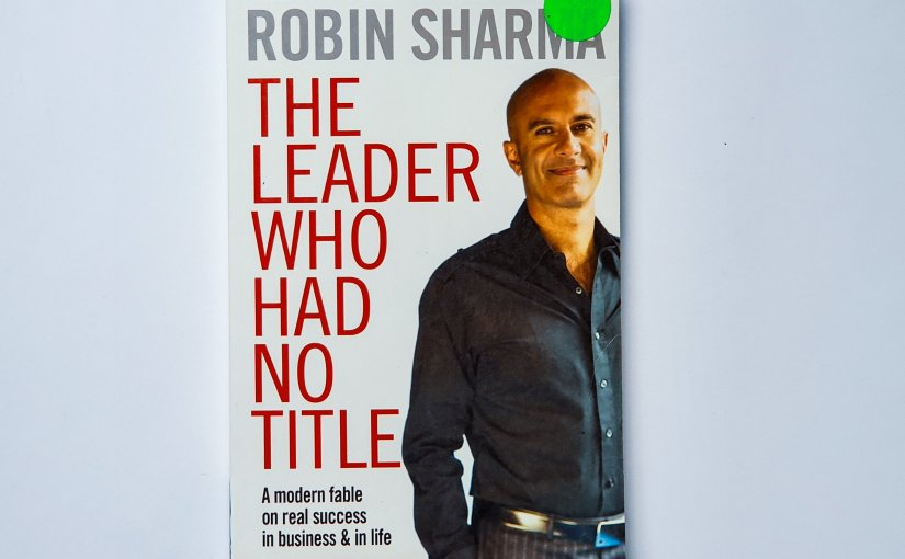 Here's What You'll Learn From Robin Sharma's 'The Leader Who Had NoTitle'.